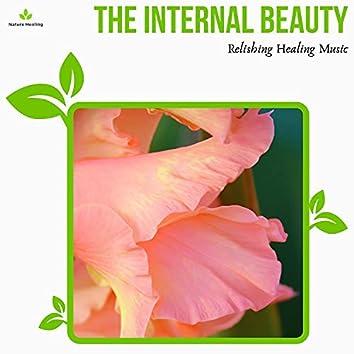 The Internal Beauty - Relishing Healing Music