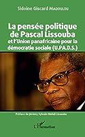 La pensée politique de Pascal Lissouba et l'Union panafricaine pour la démocratie sociale (U.PA.D.S.)