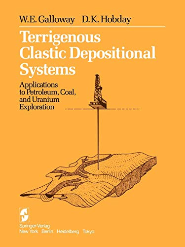 Terrigenous Clastic Depositional Systems: Applications to Petroleum, Coal, and Uranium Exploration
