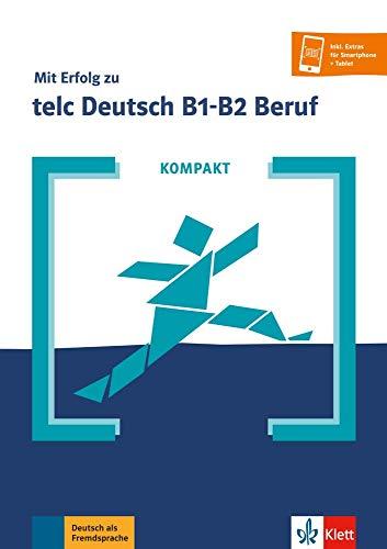 KOMPAKT Mit Erfolg zu telc Deutsch B1-B2 Beruf: Buch und Online-Angebot