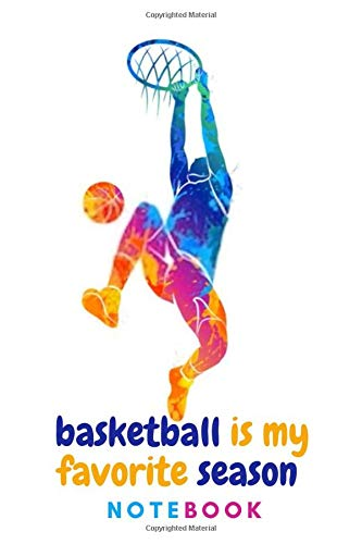 basketball is my favorite season: block journal rebound Notebook jump shot 6x9 dunk 120 Pages for People they love basketball