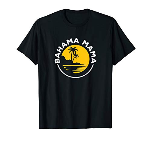 Bahama Mama Family Holiday Summer Gift Shirt For Moms