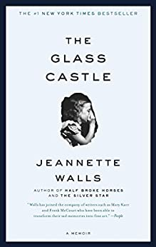The Glass Castle: A Memoir by [Jeannette Walls]