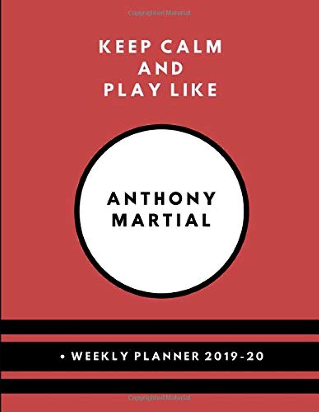 道徳のアルミニウムプランテーションKeep Calm And Play Like Anthony Martial  Weekly Planner 2019-20