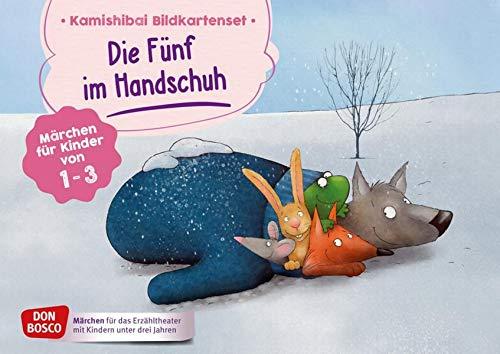 Die Fünf im Handschuh. Kamishibai Bildkartenset. Märchen für Kinder von 1-3: Märchen für Kinder von 1-3. Wintergeschichte für Krippe & KITA. Mit Tipps ... Erzähltheater mit Kindern unter drei Jahren)
