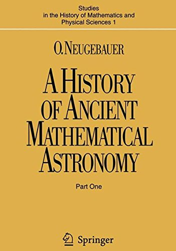 A History of Ancient Mathematical Astronomy (3 vols.) by Otto Neugebauer