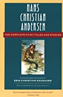 Hans Christian Andersen: The Complete Fairy Tales and Stories (Anchor Folktale Library) by Virginia Haviland Hans Christian Andersen Erik Christian Haugaard(1983-09-09)