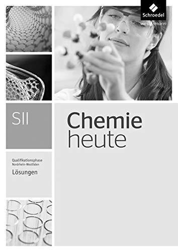 Chemie heute SII - Ausgabe 2014 für Nordrhein-Westfalen: Qualifikationsphase: Lösungen