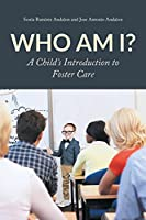 Who am I?: A Child's Introduction to Foster Care