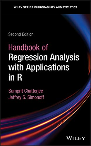 Regression Modeling and Data Analysis with Applications in R (Wiley Series in Probability and Statistics)