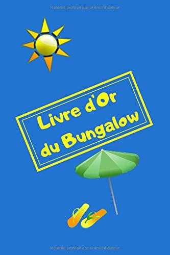 Livre d'or du bungalow: Livre d'or pour bungalow/camping/mobile-home/résidence/vacances/location