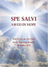 Spe Salvi Saved In Hope: Encyclical Letter of the Supreme Pontiff Benedict XVI