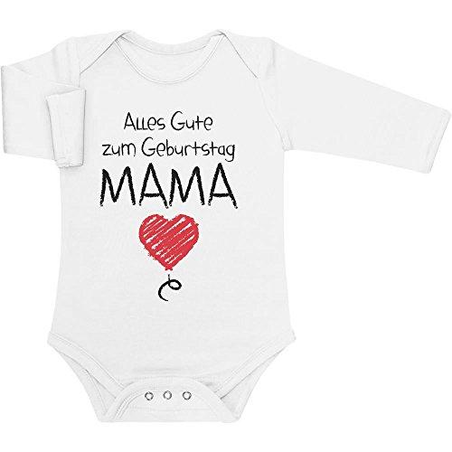 Shirtgeil Alles Gute Zum Geburtstag Mama - Mutter Geschenk Baby Langarm Body, Weiß, 12M