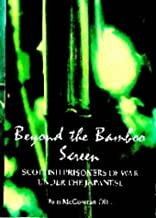 Beyond the Bamboo Screen: Scottish Prisoners of War Under the Japanese
