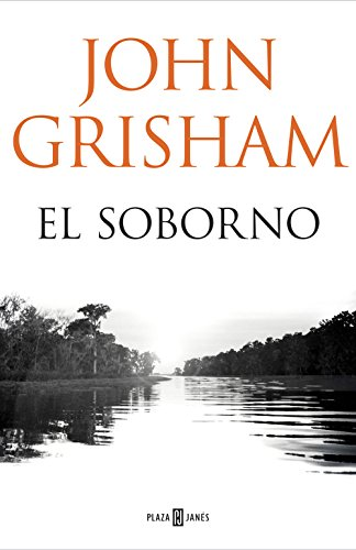 El Soborno Spanish Edition Ebook Grisham John Kindle Store