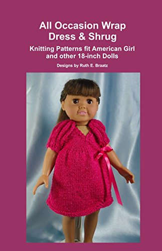 All Occasion Wrap Dress & Shrug: Knitting Patterns fit American Girl and other 18-Inch Dolls