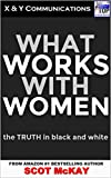 What Works With Women: The Truth In Black And White