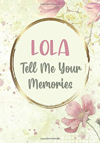 Lola Tell Me Your Memories: Lola Grandma Gift from Grandchildren - Sentimental Memory Keepsake Journal Diary for Grandkids to Learn About Family History and Memories