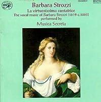 Virtuosissima Cantatrice by STROZZI BARBARA (2011-01-11)