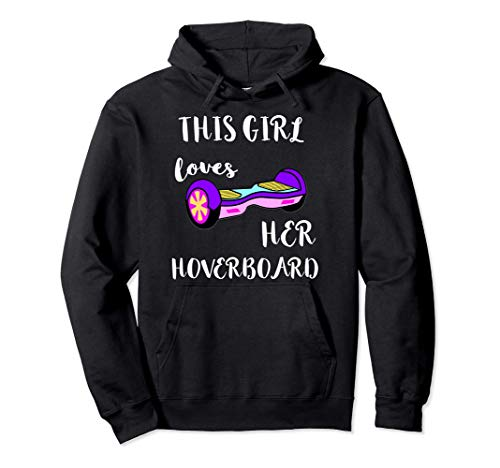 This Girl Loves Her Hoverboard Electric Scooter Hoverboarder Pullover Hoodie
