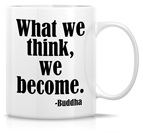Retreez Funny Mug - What We Think We Become Buddha Buddhism Yoga Meditation Quote 11 Oz Ceramic Coffee Mugs - Funny, Motivational, Inspirational birthday gifts for friend, coworker, siblings, dad, mom
