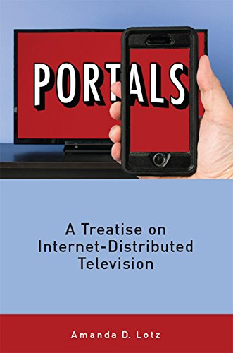 Compare Textbook Prices for Portals: A Treatise on Internet-Distributed Television  ISBN 9781607854005 by Lotz, Amanda