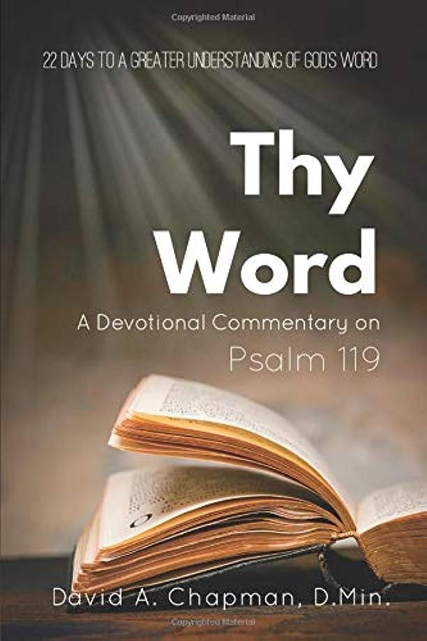 特別な頑張る判決Thy Word: A Devotional Commentary on Psalm 119