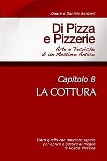 Di Pizza e Pizzerie, Capitolo 8 - LA COTTURA (Italian Edition)
