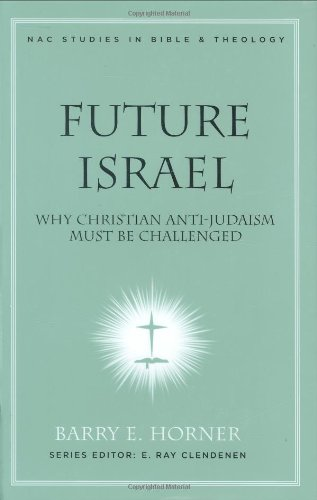 Future Israel: Why Christian Anti-Judaism Must Be...