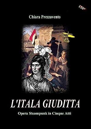 LItala Giuditta - Opera Steampunk in Cinque Atti