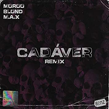 Cadáver (feat. Blond & M.A.X.)