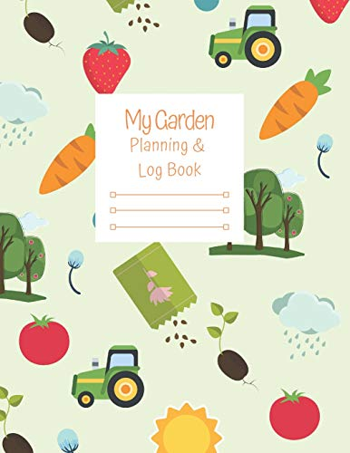 My Garden Planning And Log Book: A guided journal and