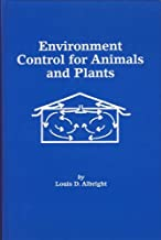 Environment Control for Animals and Plants (An ASAE textbook)