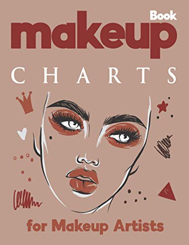 Makeup Charts Book: Makeup Templates and Blank Workbook Paper Practice Face Charts for Makeup Artists, Room For Notes Creative Ideas & Thoughts - Portable (Makeup Charts Workbook)