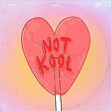 Not Kool