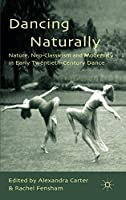 Dancing Naturally: Nature, Neo-Classicism and Modernity in Early Twentieth-Century Dance
