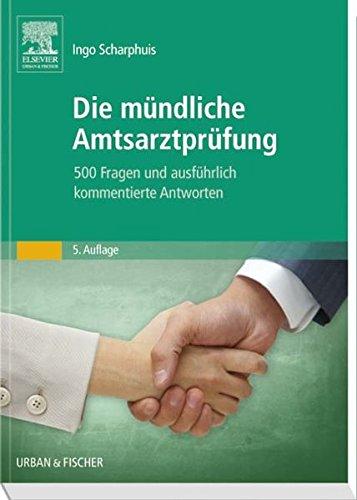 Scharphuis, Ingo:<br />Die mündliche Amtsarztprüfung, 500 Fr. u. kommentierten Antworten