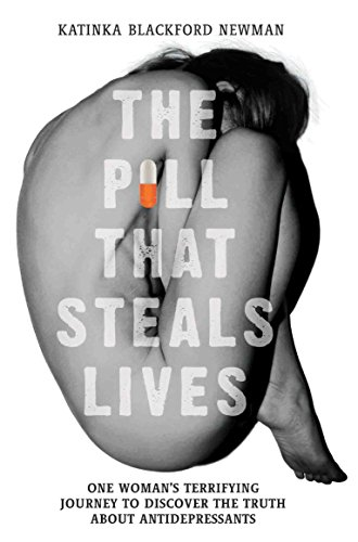 The Pill That Steals Lives - One Womans Terrifying Journey to Discover the Truth About Antidepressants (English Edition)