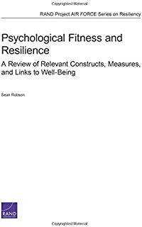Psychological Fitness and Resilience: A Review of Relevant Constructs, Measures, and Links to Well-Being