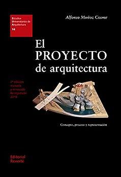 Book's Cover of El proyecto de arquitectura: Concepto, proceso y representación (Estudios Universitarios de Arquitectura nº 16) [Print Replica] Versión Kindle