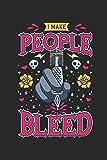 I Make People Bleed: A5 Das Skizzenbuch für Tätowierer und Tätowiererinnen I Sketchbook I Zeichenbuch I Körperkunst Entwürfe