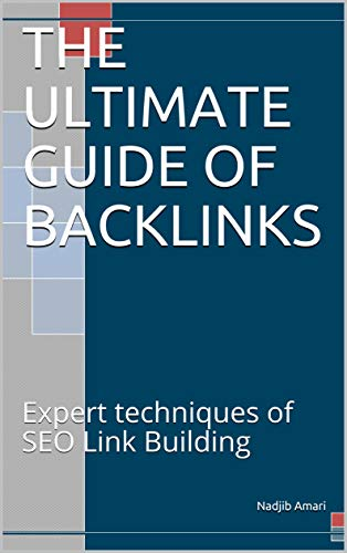 The Ultimate Guide Of Backlinks: Expert Techniques Of Seo Link Building