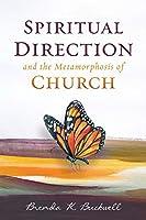 Spiritual Direction and the Metamorphosis of Church