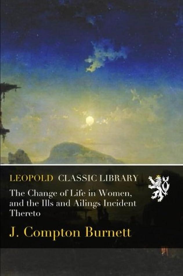 バドミントン韓国地図The Change of Life in Women, and the Ills and Ailings Incident Thereto