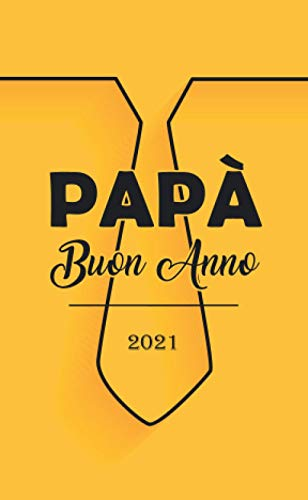 Papà Buon Anno 2021: Agenda settimanale personalizzata 2021 | Piccolo formato tascabile (10x16,5 cm) | Per annotare tutti gli appuntamenti da Gennaio ... | Regalo per papà, fidanzato, collega, amico.
