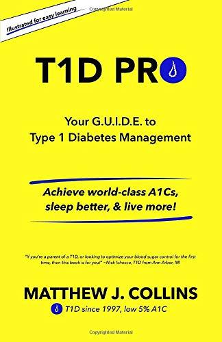 T1D Pro: Your G.U.I.D.E. to Type 1 Diabetes Management | Achieve world-class A1Cs, sleep better, & live more!