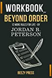 workbook for beyond order: 12 more rules for life by jordan b. peterson