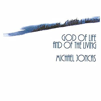 God of Life and of the Living