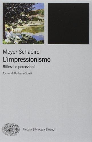 L'impressionismo. Riflessi e percezioni. Ediz. illustrata