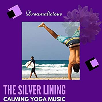 The Silver Lining - Calming Yoga Music
